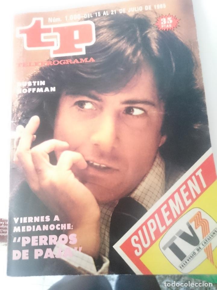 TP TELEPROGRAMA N 1006 DEL 9 AL 15 JULIO 1985 -PERROS DE PAJA (Coleccionismo - Revistas y Periódicos Modernos (a partir de 1.940) - Revista TP ( Teleprograma ))