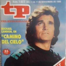 Coleccionismo de Revista Teleprograma: TP TELEPROGRAMA N 1023 DEL 11 AL 17 NOVIEMBRE 1985 - MICHAEL LANDON EN CAMINO DEL CIELO. Lote 209071060