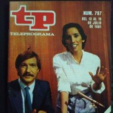 Coleccionismo de Revista Teleprograma: REVISTA TP TELEPROGRAMA 797 JULIO 1981. BUEN CIERRE.. Lote 210329175