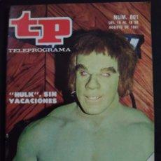 Coleccionismo de Revista Teleprograma: REVISTA TP 801 HULK SIN VACACIONES. AGOSTO 1981. Lote 210329582