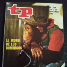 Coleccionismo de Revista Teleprograma: TP 806. EL MONO DE LOS DOMINGOS. SEPTIEMBRE 1981. Lote 210329982