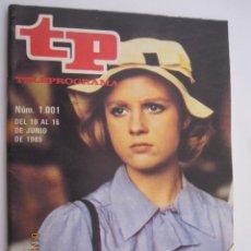 Coleccionismo de Revista Teleprograma: REVISTA TP TELEPROGRAMA Nº 1001 DEL 10 AL 16/JUNIO/1985 LA JOYA DE LA CORONA. Lote 219413411