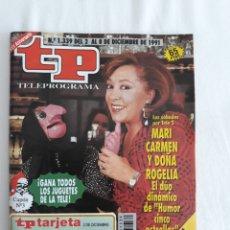 Coleccionismo de Revista Teleprograma: TP TELEPROGRAMA N. 1339 MARI CARMEN Y DOÑA ROGELIA EDICIÓN MADRID CON GUÍA DE ESPECTÁCULOS. Lote 222012942