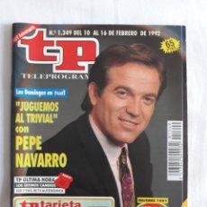Coleccionismo de Revista Teleprograma: TP TELEPROGRAMA N. 1349 PEPE NAVARRO EDICIÓN MADRID CON GUÍA DE ESPECTÁCULOS DE 32 PÁGINAS MÁS. Lote 222148623