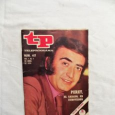Collectionnisme de Magazine Teleprograma: REVISTA TP TELEPROGRAMA Nº 417 ABRIL DE 1974 PERET EL SABADO EN EUROVISION. Lote 225318408