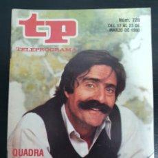 Coleccionismo de Revista Teleprograma: TP 728 DEL 17/03 AL 23/03 DE 1980 QUADRA SALCEDO. Lote 240533770
