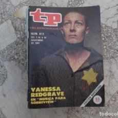 Coleccionismo de Revista Teleprograma: TP Nº 813, 1981, VANESSA REDGRAVE EN MUSICA PARA SOBREVIVIR. Lote 243994955