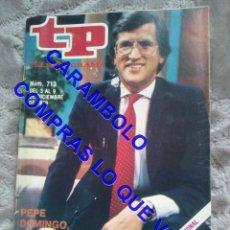 Coleccionismo de Revista Teleprograma: 713 PEPE DOMINGO CASTAÑO TP TELEPROGRAMA REVISTA U35. Lote 246078225
