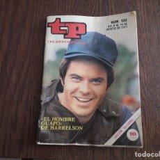 Coleccionismo de Revista Teleprograma: REVISTA TP TELEPROGRAMA, NUM. 592 DEL 8 AL 14 DE AGOSTO DE 1.977, EL HOMBRE GUAPO DE HARRELSON.. Lote 255013530