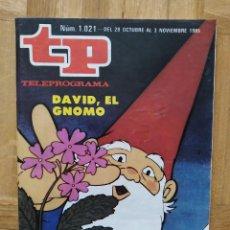 Coleccionismo de Revista Teleprograma: REVISTA TP TELEPROGRAMA 1021 DAVID EL GNOMO. BARON ROJO. MASSIEL. MAD MAX III. VER FOTOS. Lote 260811455