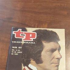 Coleccionismo de Revista Teleprograma: TP TELEPROGRAMA Nº 897 DE 13 A 19 DE JUNIO DE 1983. SANCHO GRACIA, EN 'LOS DESASTRES DE LA GUERRA. Lote 261830740