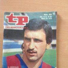 Coleccionismo de Revista Teleprograma: TP N. 684 AÑO 1979 EL BARCELONA CON KRANKL. Lote 272733723