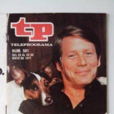 Colecionismo da Revista Teleprograma: REVISTA TP TELEPROGRAMA AÑO 1977 Nº 581 SE MARCHA EL HOMBRE RICO. Lote 276078613