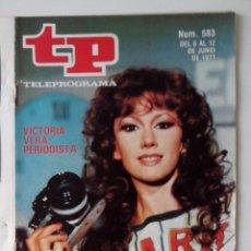 Colecionismo da Revista Teleprograma: REVISTA TP TELEPROGRAMA AÑO 1977 Nº 583 VICTORIA VERA PERIODISTA. Lote 276078783