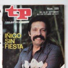 Colecionismo da Revista Teleprograma: REVISTA TP TELEPROGRAMA AÑO 1977 Nº 599 IÑIGO SIN FIESTA. Lote 276080258