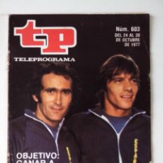 Colecionismo da Revista Teleprograma: REVISTA TP TELEPROGRAMA AÑO 1977 Nº 603 OBJETIVO: GANAR A RUMANIA. Lote 276081228