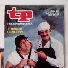 Coleccionismo de Revista Teleprograma: REVISTA TP TELEPROGRAMA AÑO 1979 Nº 688 EL ADIOS DE ARENAS Y CAL. Lote 278524653