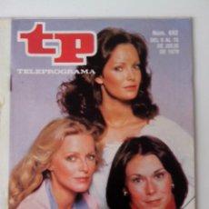 Coleccionismo de Revista Teleprograma: REVISTA TP TELEPROGRAMA AÑO 1979 Nº 692 LOS ANGELES DE CHARLIE. Lote 278526038
