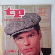 Coleccionismo de Revista Teleprograma: REVISTA TP TELEPROGRAMA AÑO 1979 Nº 699 LONIGAN EN GRANDES RELATOS. Lote 278527728