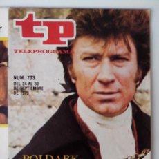 Coleccionismo de Revista Teleprograma: REVISTA TP TELEPROGRAMA AÑO 1979 Nº 703 POLDARK. Lote 278528568