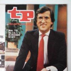 Coleccionismo de Revista Teleprograma: REVISTA TP TELEPROGRAMA AÑO 1979 Nº 713 PEPE DOMINGO MILLONARIO. Lote 278529898