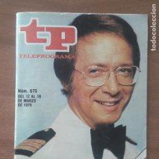 Coleccionismo de Revista Teleprograma: TP TELEPROGRAMA N 675 -DEL 12 AL 18 MARZO 1979 - VACACIONES EN EL MAR. Lote 278831798