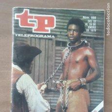 Coleccionismo de Revista Teleprograma: TP TELEPROGRAMA N 668 -DEL 22 AL 28 ENERO 1979 - RAICES. Lote 278831938
