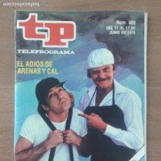 Coleccionismo de Revista Teleprograma: REVISTA TP TELEPROGRAMA AÑO 1979 Nº 688 EL ADIOS DE ARENAS Y CAL. Lote 278832708