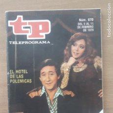 Coleccionismo de Revista Teleprograma: TP TELEPROGRAMA N 670 -DEL 5 AL 11 FEBRERO 1979 - EL HOTEL DE LAS POLEMICAS. Lote 279201558
