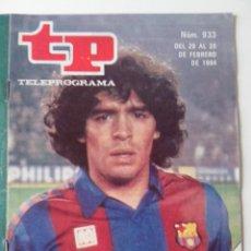 Coleccionismo de Revista Teleprograma: REVISTA TP TELEPROGRAMA AÑO 1984 Nº 933 MARADONA CONTRA EL REAL MADRID. Lote 288091338