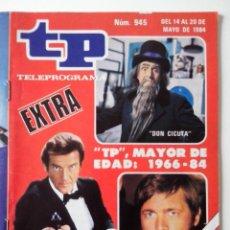 Coleccionismo de Revista Teleprograma: REVISTA TP TELEPROGRAMA AÑO 1984 Nº 945 EXTRA TP MAYOR DE EDAD 1966-1984. Lote 288092998