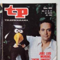 Coleccionismo de Revista Teleprograma: REVISTA TP TELEPROGRAMA AÑO 1984 Nº 946 JOSE LUIS MORENO ENTRE AMIGOS. Lote 288093193