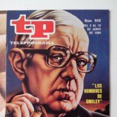 Coleccionismo de Revista Teleprograma: REVISTA TP TELEPROGRAMA AÑO 1984 Nº 948 LOS HOMBRES DE SMILEY. Lote 288093423