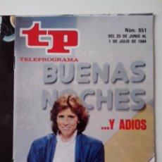 Coleccionismo de Revista Teleprograma: REVISTA TP TELEPROGRAMA AÑO 1984 Nº 951 BUENAS NOCHES Y ADIOS. Lote 288094078