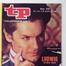 Coleccionismo de Revista Teleprograma: REVISTA TP TELEPROGRAMA AÑO 1984 Nº 958 LUDWIG EL REY LOCO. Lote 288095123