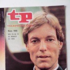 Coleccionismo de Revista Teleprograma: REVISTA TP TELEPROGRAMA AÑO 1985 Nº 990 RICHARD CHAMBERLAIN EL PAJARO ESPINO. Lote 288098663
