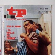 Coleccionismo de Revista Teleprograma: REVISTA TP TELEPROGRAMA AÑO 1985 Nº 992 LA HUELLA DEL CRIMEN Y SANCHO GRACIA EN JARABO. Lote 288098953