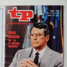 Coleccionismo de Revista Teleprograma: REVISTA TP TELEPROGRAMA AÑO 1985 Nº 994 ROCK HUDSON EN LA III GUERRA MUNDIAL. Lote 288099063