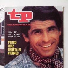 Coleccionismo de Revista Teleprograma: REVISTA TP TELEPROGRAMA AÑO 1985 Nº 997 PEDRO RUIZ DEBUTA EL VIERNES. Lote 288099138