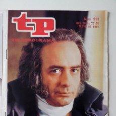 Coleccionismo de Revista Teleprograma: REVISTA TP TELEPROGRAMA AÑO 1985 Nº 998 ENRIC MAJO EN GOYA. Lote 288099208