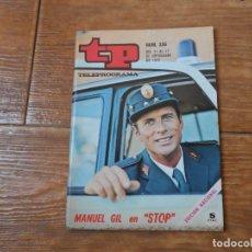 Colecionismo da Revista Teleprograma: TP TELEPROGRAMA Nº 336 MANUEL GIL EN STOP LA SERIE DE LA GUARDIA CIVIL DE TRAFICO SEPTIEMBRE 1972. Lote 293153623