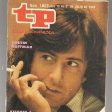 Coleccionismo de Revista Teleprograma: TP. TELEPROGRAMA. Nº 1006. DUSTIN HOFFMAN. PERROS DE PAJA. 21 JULIO 1985. (P/D58). Lote 293924568
