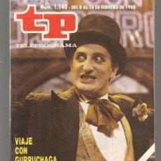 Coleccionismo de Revista Teleprograma: TP. TELEPROGRAMA. Nº 1140. VIAJE CON GURRUCHAGA. 14 FEBRERO 1988. (P/D58). Lote 293924818
