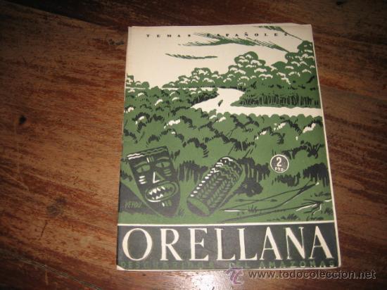 TEMAS ESPAÑOLES Nº34 ORELLANA, DESCUBRIDOR DEL AMAZONAS (Papel - Revistas y Periódicos Modernos (a partir de 1.940) - Revista Temas Españoles)