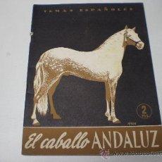 Coleccionismo de Revista Temas Españoles: EL CABALLO ANDALUZ-FRANCISCO GOMEZ DE TRAVECEDO-TEMAS ESPAÑOLES-Nº 93-AÑO 1954- P 1. Lote 35588328