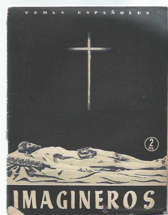TEMAS ESPAÑOLES Nº 144 IMAGINEROS, JOSÉ GUILLOT, PUBLICACIONES ESPAÑOLAS MADRID 1955 (Papel - Revistas y Periódicos Modernos (a partir de 1.940) - Revista Temas Españoles)