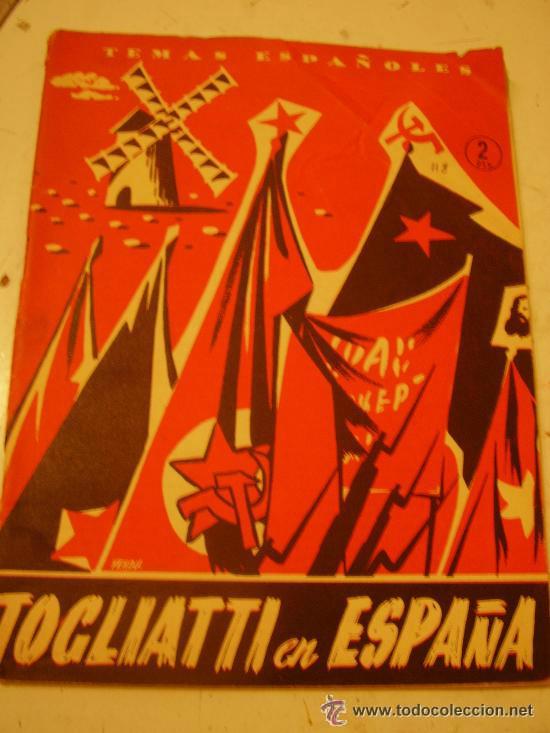 TEMAS ESPAÑOLES: TOGLIATTI EN ESPAÑA......... DE BLASCO GRANDI (Papel - Revistas y Periódicos Modernos (a partir de 1.940) - Revista Temas Españoles)