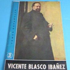 Coleccionismo de Revista Temas Españoles: VICENTE BLASCO IBÁÑEZ. VICENTE RIBELLES PÉREZ. TEMAS ESPAÑOLES Nº480. Lote 46695552