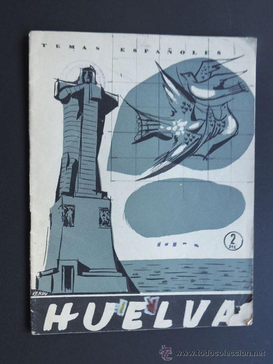 HUELVA / FEDERICO VILLAGRAN - ANTONIO GOMEZ ALFARO / TEMAS ESPAÑOLES 1957 (Papel - Revistas y Periódicos Modernos (a partir de 1.940) - Revista Temas Españoles)