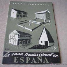 Coleccionismo de Revista Temas Españoles: LA CASA TRADICIONAL EN ESPAÑA. TEMAS ESPAÑOLES Nº 20, 1952. Lote 49326960